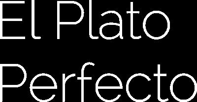El Plato Perfecto